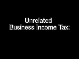 Unrelated Business Income Tax: