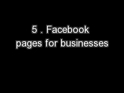 5 . Facebook pages for businesses