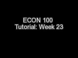 ECON 100 Tutorial: Week 23
