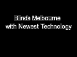 Blinds Melbourne with Newest Technology