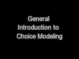 General Introduction to Choice Modeling PowerPoint PPT Presentation