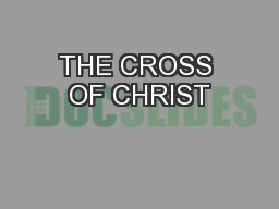 THE CROSS OF CHRIST PowerPoint PPT Presentation