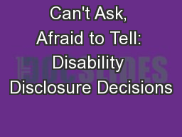 Can't Ask, Afraid to Tell: Disability Disclosure Decisions