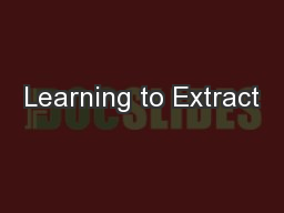 Learning to Extract