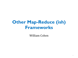 Other Map-Reduce (