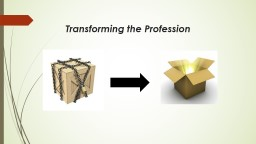 Transforming the Profession