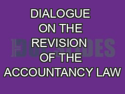 DIALOGUE ON THE REVISION  OF THE ACCOUNTANCY LAW