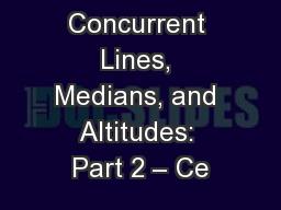 5-3 Concurrent Lines, Medians, and Altitudes: Part 2 – Ce