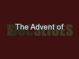 The Advent of