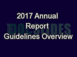 2017 Annual Report Guidelines Overview