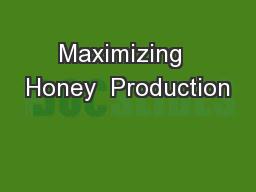 Maximizing  Honey  Production