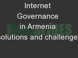 Internet Governance in Armenia solutions and challenges