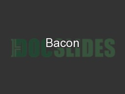 Bacon PowerPoint PPT Presentation