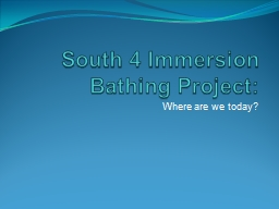 South 4 Immersion Bathing Project: