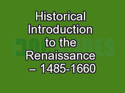 Historical Introduction to the Renaissance – 1485-1660