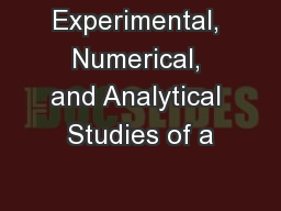 Experimental, Numerical, and Analytical Studies of a