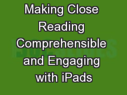 Making Close Reading Comprehensible and Engaging with iPads