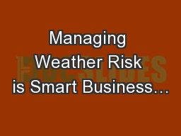 Managing Weather Risk is Smart Business…