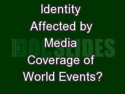 How is Identity Affected by Media Coverage of World Events?