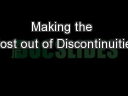 Making the Most out of Discontinuities PowerPoint PPT Presentation