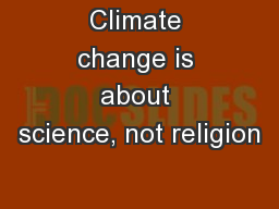 Climate change is about science, not religion
