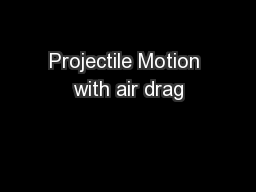 Projectile Motion with air drag