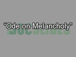 """""""Ode on Melancholy"""" PowerPoint PPT Presentation"""