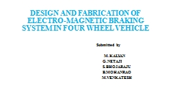 DESIGN AND FABRICATION OF  ELECTRO-MAGNETIC BRAKING SYSTEM