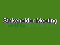 Stakeholder Meeting PowerPoint PPT Presentation