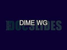 DIME WG