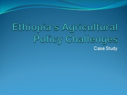 Ethiopia's Agricultural Policy Challenges