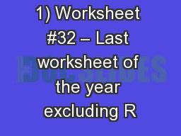 1) Worksheet #32 � Last worksheet of the year excluding R