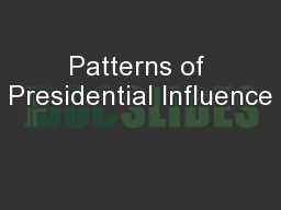Patterns of Presidential Influence