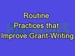 Routine Practices that Improve Grant-Writing