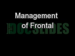 Management of Frontal PowerPoint PPT Presentation