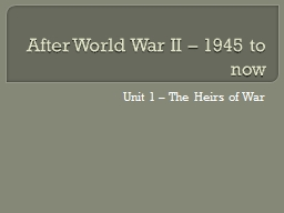 After World War II – 1945 to now PowerPoint PPT Presentation