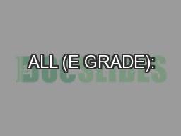 ALL (E GRADE):