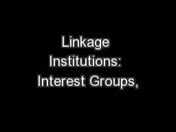 Linkage Institutions: Interest Groups,