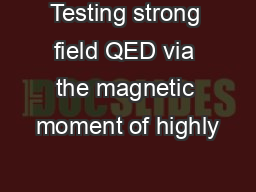Testing strong field QED via the magnetic moment of highly