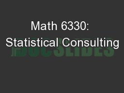 Math 6330: Statistical Consulting PowerPoint PPT Presentation