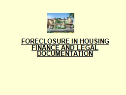 FORECLOSURE IN HOUSING FINANCE AND LEGAL DOCUMENTATION