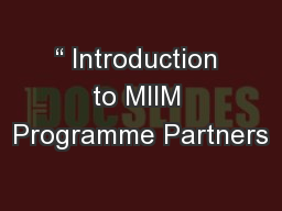 """"""" Introduction to MIIM Programme Partners"""