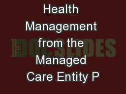 Population Health Management from the Managed Care Entity P