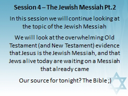 Session 4 – The Jewish Messiah Pt.2 PowerPoint PPT Presentation