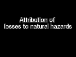 Attribution of losses to natural hazards