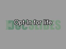 Opt-In for life