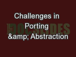 Challenges in Porting & Abstraction