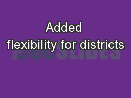 Added flexibility for districts