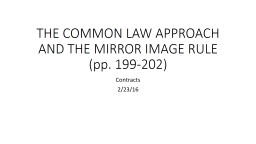THE COMMON LAW APPROACH AND THE MIRROR IMAGE RULE  (pp. 199 PowerPoint PPT Presentation