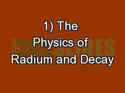 1) The Physics of Radium and Decay
